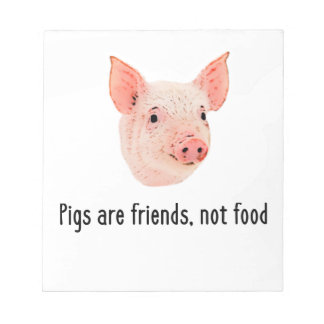 Pigs are friends, not food design notepad