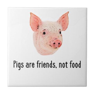 Pigs are friends, not food design tile