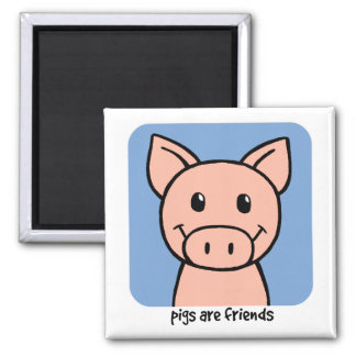 Pigs Are Friends Square Magnet