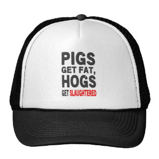 Pigs Gets Fat, Hogs Get Slaughtered Cap
