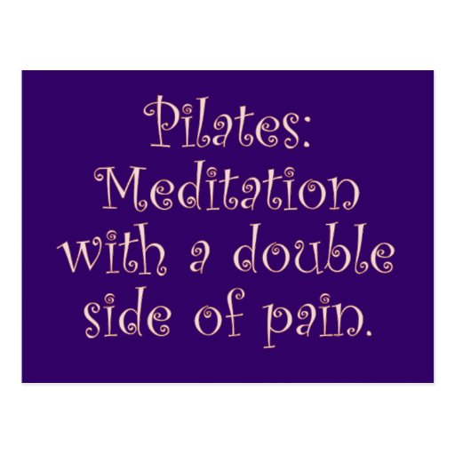 Pilates is just meditation with a lot of pain postcards