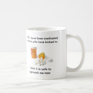 Pills Spilled,  OK, I have been medicated and t... Basic White Mug