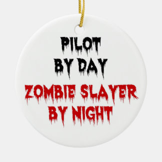 Pilot by Day Zombie Slayer by Night Christmas Ornament