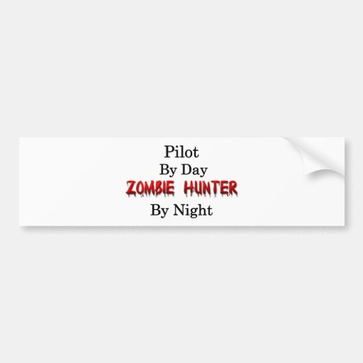 Pilot/Zombie Hunter Bumper Stickers