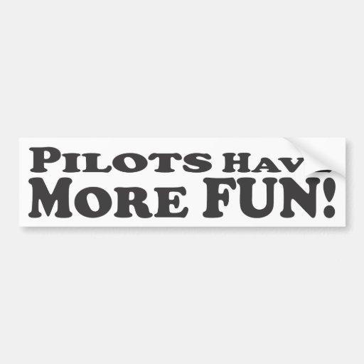 Pilots Have More Fun! - Bumper Sticker
