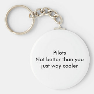Pilots not better than you key ring
