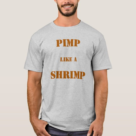 Pimp like a Shimp Tee