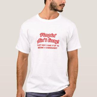 Pimpin' Ain't Easy .. Cardiologist T-Shirt