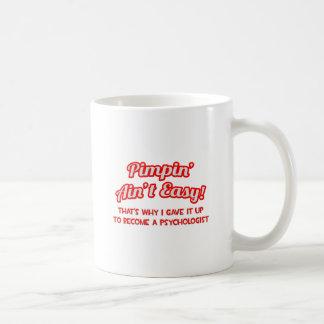 Pimpin' Ain't Easy .. Psychologist Mug