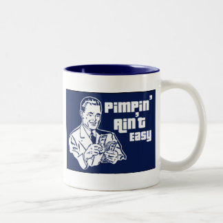 Pimpin' Ain't Easy Two-Tone Mug