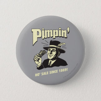 Pimpin': Ho Sale 6 Cm Round Badge