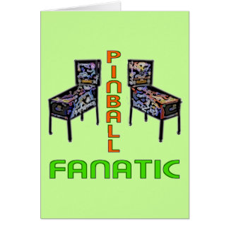 Pinball Fanatic Greeting Card
