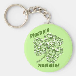 Pinch Me And Die Basic Round Button Key Ring