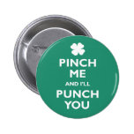 Pinch Me Punch You 6 Cm Round Badge