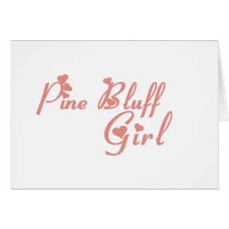 Pine Bluff Girl tee shirts Greeting Card