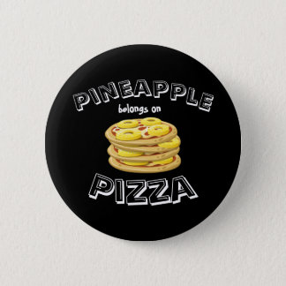 Pineapple belongs on Pizza Button