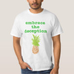 Pineapple Deception Tee Shirts