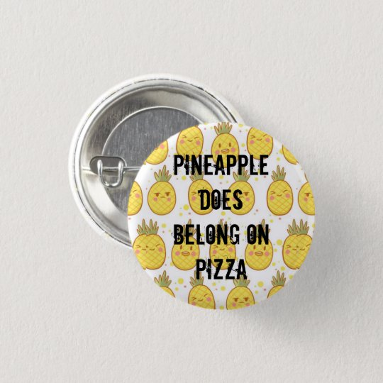 Pineapple DOES belong on pizza 3 Cm Round