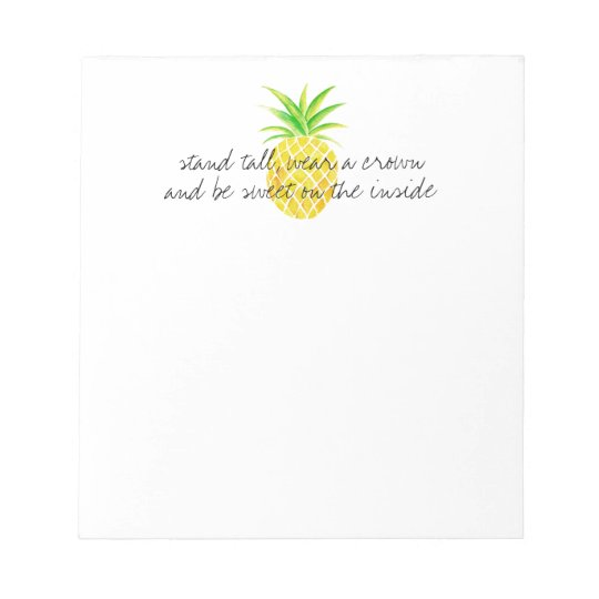 Pineapple Watercolor Stand Tall Wear a Crown Notepads