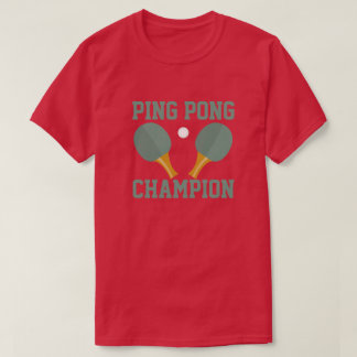 Ping Pong Champion Table Tennis Tournament T-Shirt