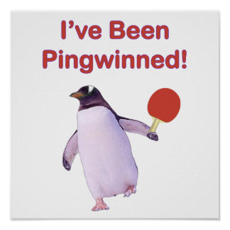 Pingwinned Penguin Ping Pong Posters