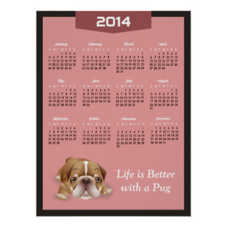 Pink 2014 Calendar - Life is Better With a Pug Poster
