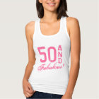 Pink 50 and fabulous Birthday tank top for women