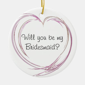 Pink Abstract Heart Will You Be My Bridesmaid Round Ceramic Decoration