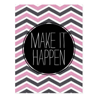 Pink and Black  Make it Happen Chevron Postcard