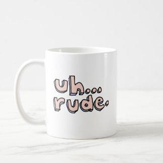 "Pink and Blue ""Uh...Rude."" Mug"