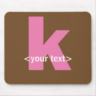 Pink and Brown Monogram - Letter K Mouse Pad