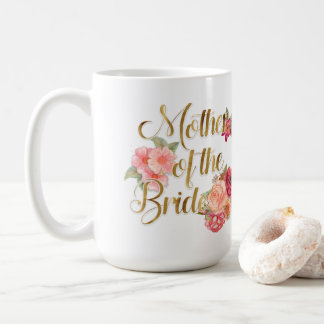 Pink and Gold Floral Mother of the Bride Mug