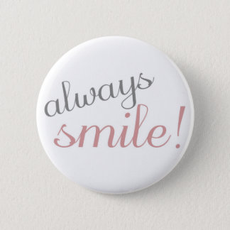 Pink and Gray Always Smile Quote Button