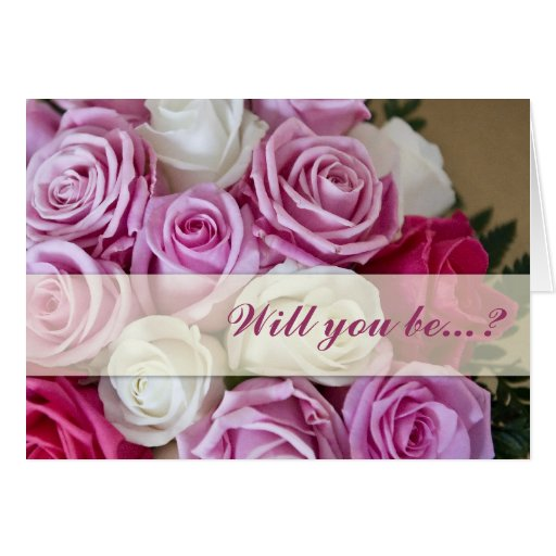 Pink and white rose Will you bemy bridesmaid card