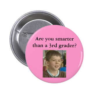 Pink- Are you smarter than a 3rd grader? 6 Cm Round Badge