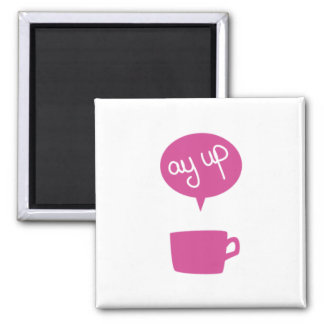 Pink Ay Up Cup Magnet