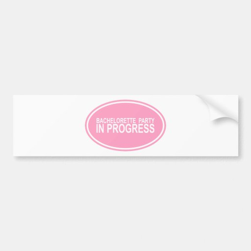 Pink Bachelorette Party in Progress Tees Gifts Bumper Stickers