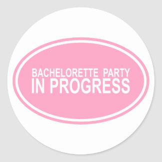 Pink Bachelorette Party in Progress Tees Gifts Round Sticker