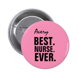 PINK Best Nurse Ever Custom Name V12 6 Cm Round Badge