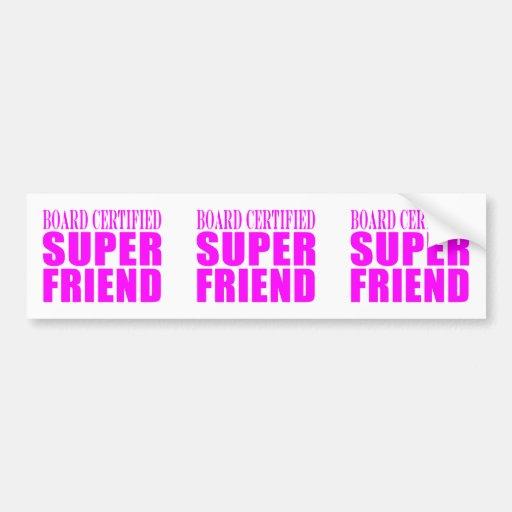 Pink Birthdays & Christmas : Super Friend Bumper Sticker