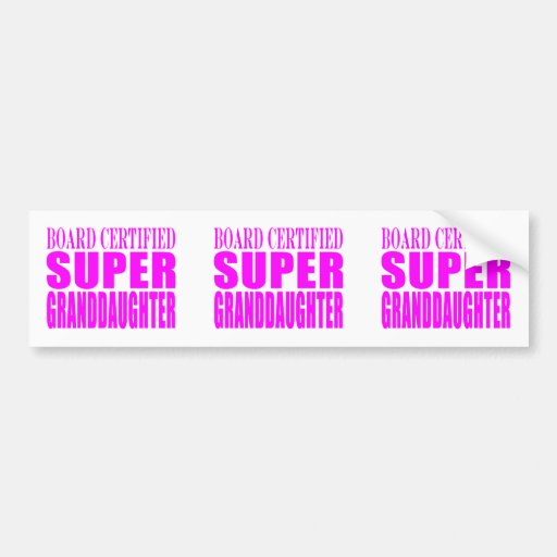 Pink Birthdays & Christmas : Super Granddaughter Bumper Stickers