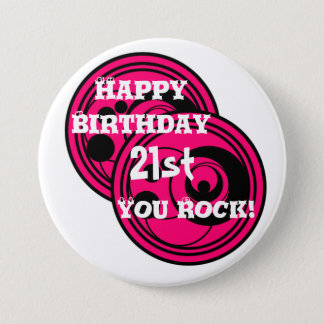 Pink & black circles Happy birthday 21st you rock 7.5 Cm Round Badge