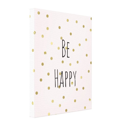 Pink Blush Gold Sparkle Confetti Be Happy Canvas