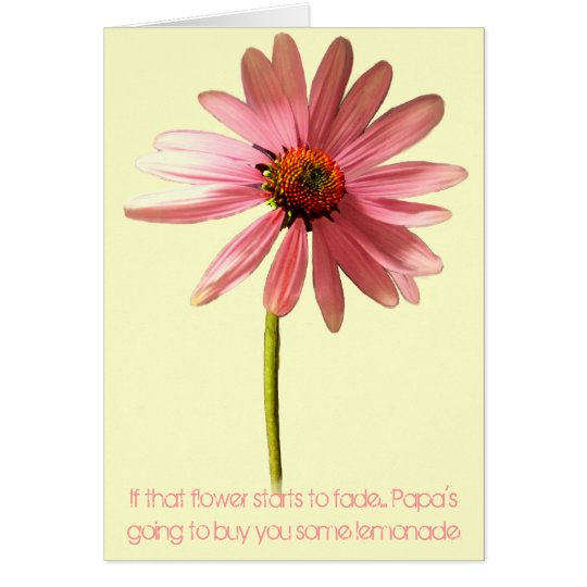 Pink Cone Flower If that flower starts to fade Card