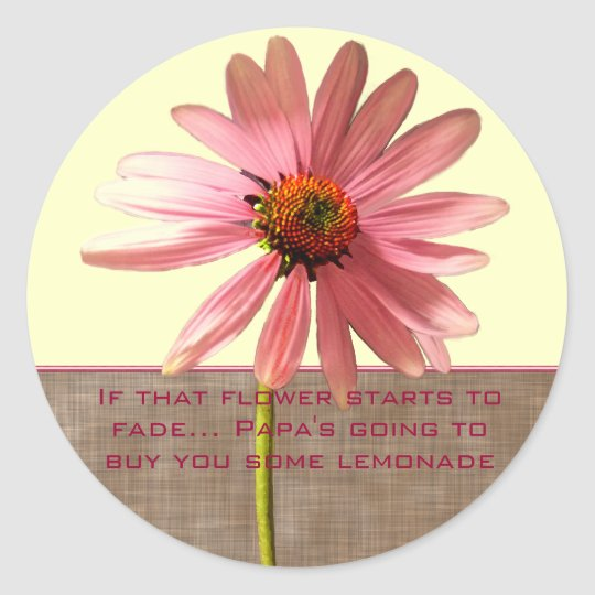 Pink Cone Flower - If that flower starts to fade Classic Round Sticker