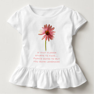 Pink Cone Flower If that flower starts to fade Toddler T-Shirt