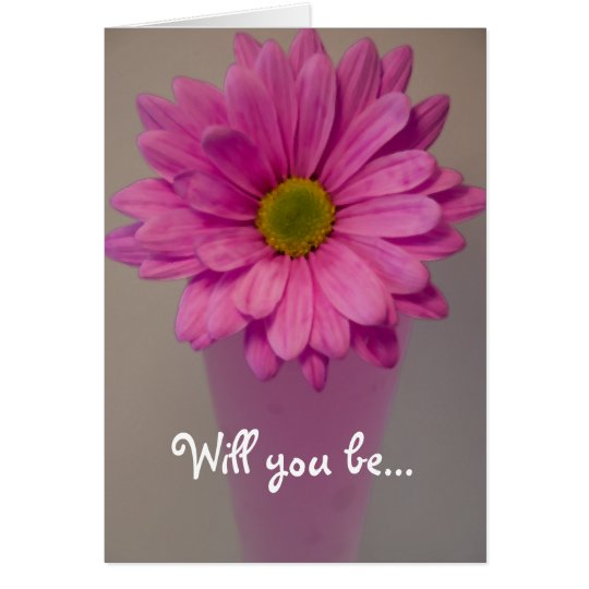 Pink Daisy Will You Be My Bridesmaid? Card