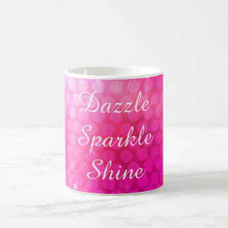 Pink Dazzle Sparkle Shine coffee mug