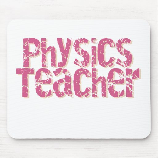 Pink Distressed Text Physics Teacher Mouse Pads