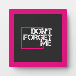 Pink Don't Forget Me Graphic Typography Display Plaques